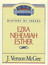 Thru the Bible Volume, 15 (eBook): History of Israel (Ezra / Nehemiah / Esther)